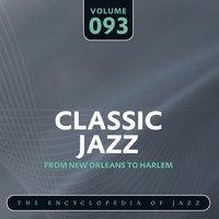 Classic Jazz- The Encyclopedia of Jazz - From New Orleans to Harlem, Vol. 93 — сборник