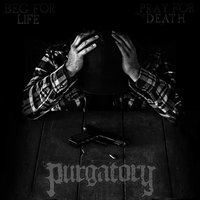 Beg for Life — Purgatory