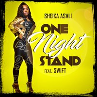 One Night Stand — Swift, Sheika Asali