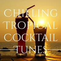 Chilling Tropical Cocktail Tunes — сборник