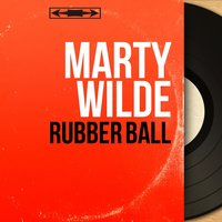 Rubber Ball — Marty Wilde