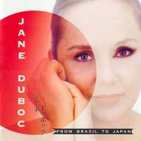 From Brazil To Japan — Jane Duboc