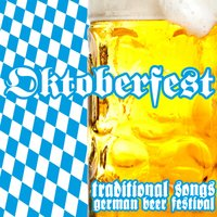 Oktoberfest - German Beer Festival - Traditional Songs — сборник