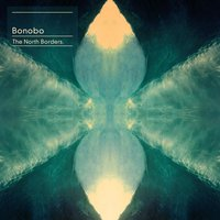 The North Borders — Bonobo