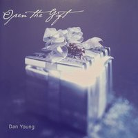 Open the Gift — Dan Young