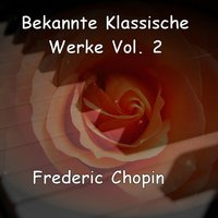 Well-Known Classical Works - Bekannte Klassische Werke Vol. 2 - Frederic Chopin — Фредерик Шопен, J.A. Arr.: Kappey, Chopin, J.A. Arr.: Kappey, Chopin & J.A. Arr.: Kappey