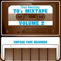 That Amazing 70s Mixtape, Vol. 2 — Vintage Tape Recorder