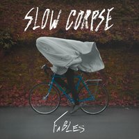 Fables — Slow Corpse