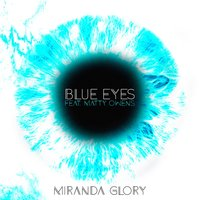 Blue Eyes — Miranda Glory, Matty Owens