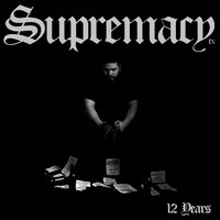 12 Years — Supremacy