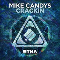 Crackin — Mike Candys