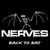 Back to Bat — The Nerves