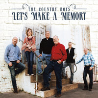 Let's Make a Memory — The Country Boys