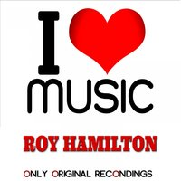 I Love Music - Only Original Recondings — Roy Hamilton