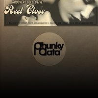 Reel Close — Groovers Collective