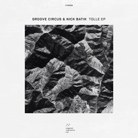 Tolle EP — Groove circus, Groove Circus & Nick Batik