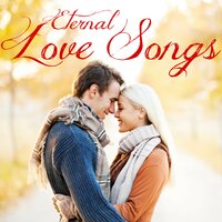 Eternal Love Songs — Love Valentine's Day