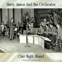 One Night Stand — Harry James and His Orchestra
