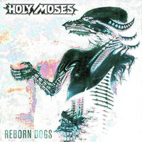 Reborn Dogs — Holy Moses