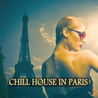 Chill House in Paris — сборник