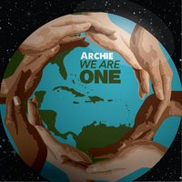 We Are One — Archie