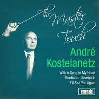The Mastertouch — André Kostelanetz