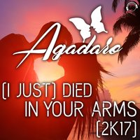 (I Just) Died in Your Arms [2K17] — Agadaro