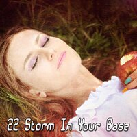 22 Storm in Your Base — Rain Sounds