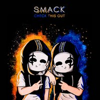 Check This Out — Smack