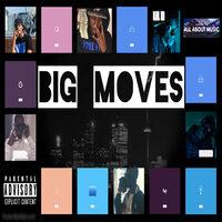 Big Moves — Diizzy, Jneat, Lil D