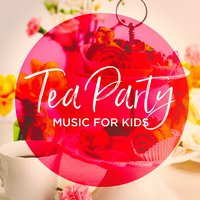 Tea Party Music For Kids — All 4 Kids