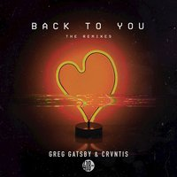 Back to You — Greg Gatsby, CRVNTIS, Greg Gatsby, CRVNTIS