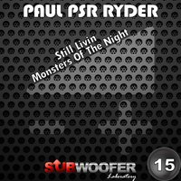 Monsters of the Night — Paul Psr Ryder