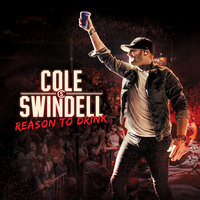 Reason to Drink — Cole Swindell