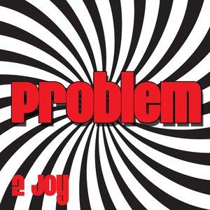 2 Joy - Problem