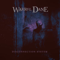 Disconnection System — Warrel Dane