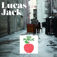 "Because of You (Theme of the ""Go Public"" Campaign) — Lucas Jack"