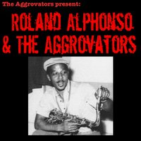 Roland Alphonso & the Aggrovators — Roland Alphonso, The Aggrovators