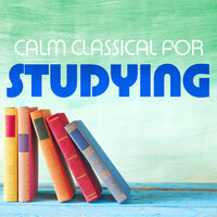 Calm Classical for Studying — сборник