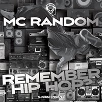 Remember Hip Hop? — MC Random