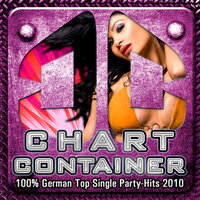CHART CONTAINER - 100 % German Top Single Party Hits 2010 — сборник