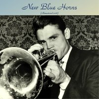 New Blue Horns — Blue Mitchell / Benny Golson / Art Blakey / Paul Chambers / Pepper Adams / Bill Evans / Chet Baker / Thelonious Monk / Clark Terry / Nat Adderley / Kenny Dorham