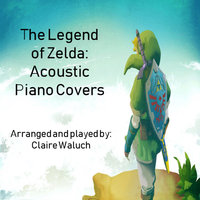 The Legend of Zelda: Acoustic Piano Covers — Claire Waluch
