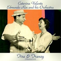 Fire & Frenzy — Caterina Valente, Edmundo Ros and His Orchestra