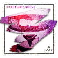 The Future is House — сборник