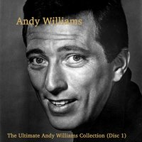 The Real... Andy Williams — Andy Williams