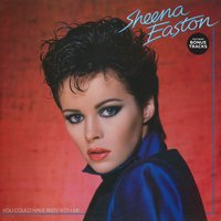 You Could Have Been With Me — Sheena Easton