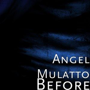 Angel Mulatto - Face It