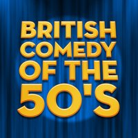 British Comedy of the 50's — Varaious Artists