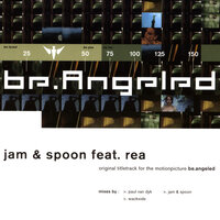 Be.Angeled — Jam & Spoon, Rea